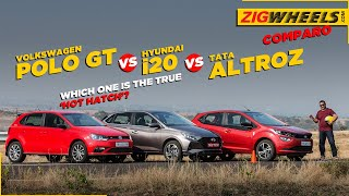 Hyundai i20 vs Polo GT vs Tata Altroz | Normal Cars; Oddball Comparo - Part Deux | ZigWheels.com