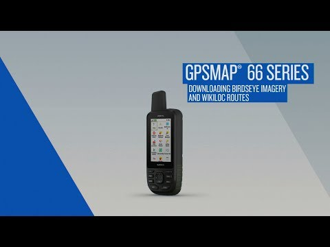 Garmin GPSMAP 66 Series: Downloading BirdsEye Imagery and Wikiloc Routes