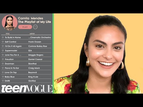 Camila Mendes Creates the Playlist of Her Life | Teen Vogue