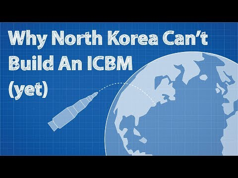 Why North Korea Can't Build An ICBM (yet)
