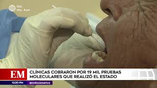 Edición Mediodía: Clínicas cobraron por 19 mil pruebas moleculares que realizó el Estado