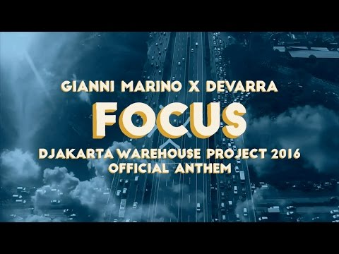 Gianni Marino & Devarra - Focus [#DWP16 Djakarta Warehouse Project 2016 Anthem] OFFICIAL LYRIC VIDEO
