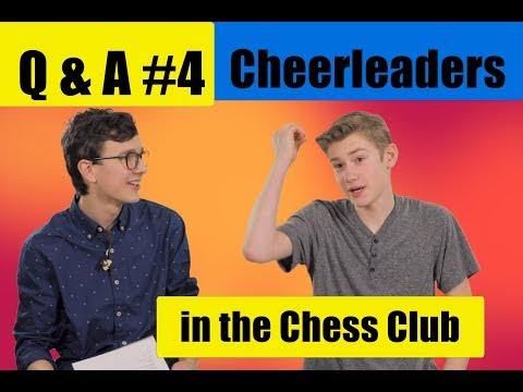 connectYoutube - Q and A #4- Cheerleaders in the Chess Club - Matthew and Logan