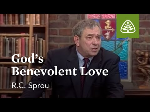 God's Benevolent Love: Loved by God with R.C. Sproul