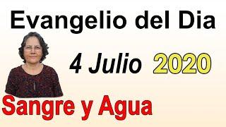 Evangelio Del Dia de Hoy - Sabado 4 Julio 2020- Sangre y Agua