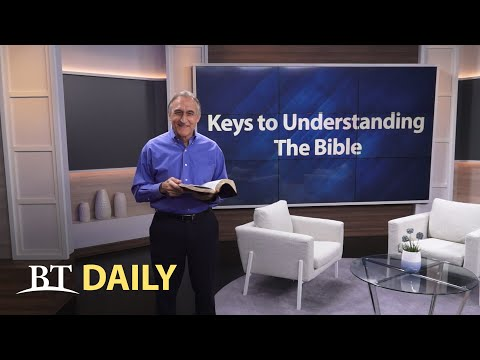 BT Daily: Keys to Understanding the Bible - Part 3