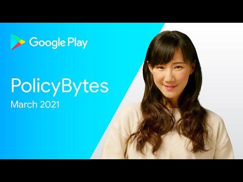 Google Play PolicyBytes - 2021 3月政策更新 (Mandarin)