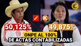 ???? ONPE al 100% DE ACTAS contabilizadas: Pedro Castillo 50.125% y Keiko Fujimori: 49.875%