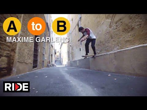 Maxime Garlenc Skates Montpellier, France  - A to B