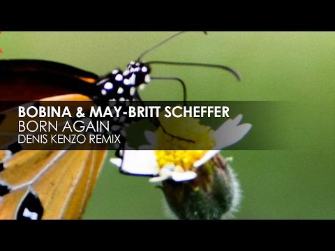 Bobina & May-Britt Scheffer - Born Again (Denis Kenzo Remix) [Teaser]