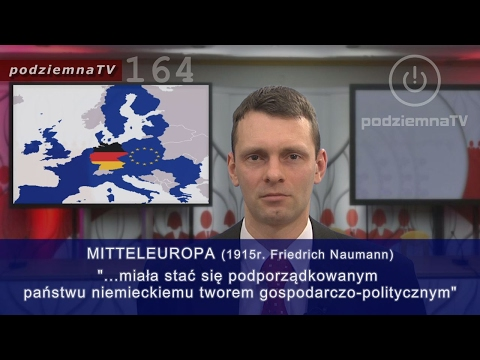 Robią nas w konia: Czy UE to IV Rzesza Niemiecka? Mitteleuropa XXI w. #164