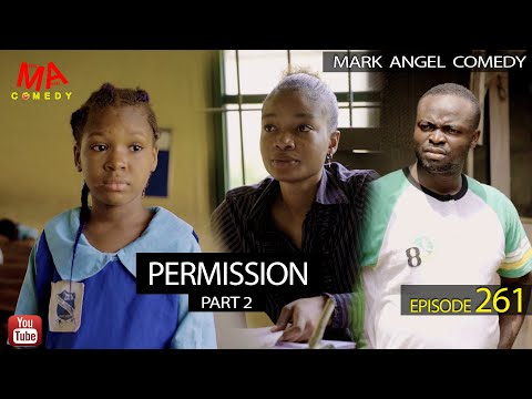 PERMISSION Part 2 (Mark Angel Comedy) (Episode261)