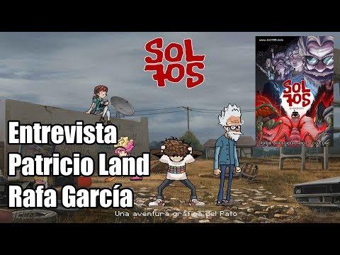 SOL705: Entrevista a Patricio Land y Rafa Garcia