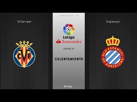 Calentamiento Villarreal vs Espanyol
