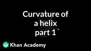 Curvature of a helix, part 1