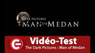 Vidéo-Test : [Vidéo Test/Gameplay] The Dark Pictures : Man of Medan