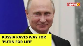 Russia paves way for 'Putin for life'  NewsX - NEWSXLIVE