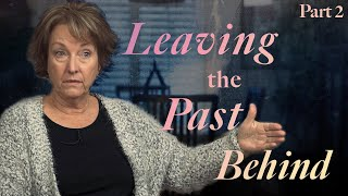 Leaving the Past Behind (Part 2)