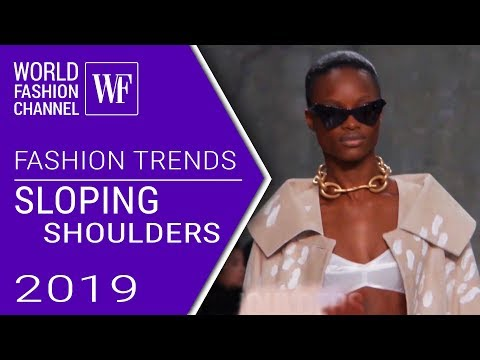 SLOPING SHOULDERS | FASHION TRENDS SPRING-SUMMER 2019