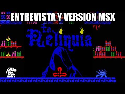 LA RELIQUIA MSX Y SPECTRUM: ENTREVISTA