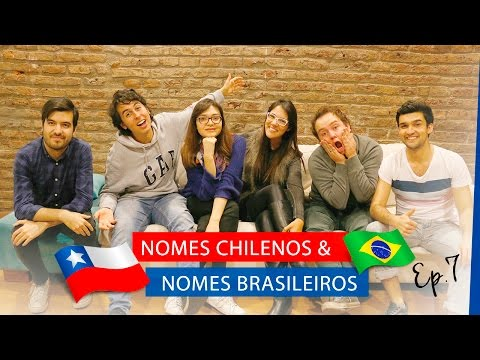 Nomes Chilenos & Nomes Brasileiros - Ep. 7 | La Mirada Chilena