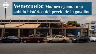 Maduro ejecuta una subida histórica del precio de la gasolina ante las largas colas para repostar