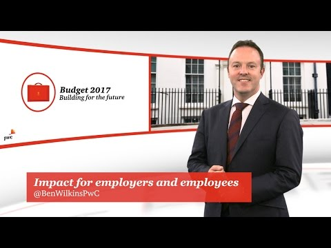 Budget 2017 - The impact for employers and employees
