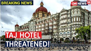 Pak Caller Threatens To Blow Up Taj Hotel, Security Beefed Up | CNN News18 - IBNLIVE