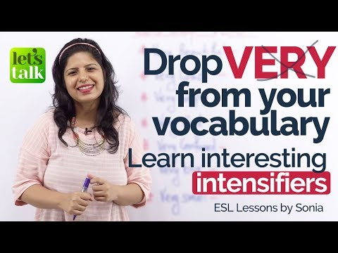Drop 'VERY' from your Vocabulary. Learn Intensifiers – Advanced English lesson to speak fluently.