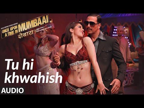 Tu Hi Khwahish Full Audio | Once Upon A Time In Mumbaai Dobaara | Akshay Kumar, Sonakshi Sinha