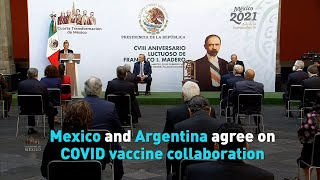 Mexico and Argentina agree on COVID vaccine collaboration
