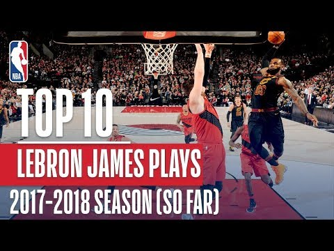 connectYoutube - LeBron James Top 10 Plays From 2017-2018 Season