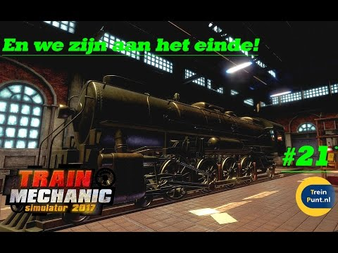 En we zijn aan het einde! | #21 Let's play Train Mechanic Simulator 2017