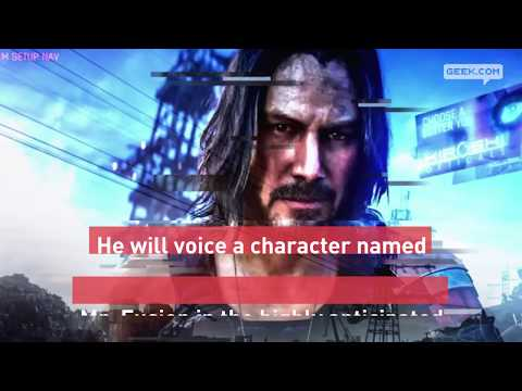 Keanu Reeves Confirmed For Cyberpunk 2077!