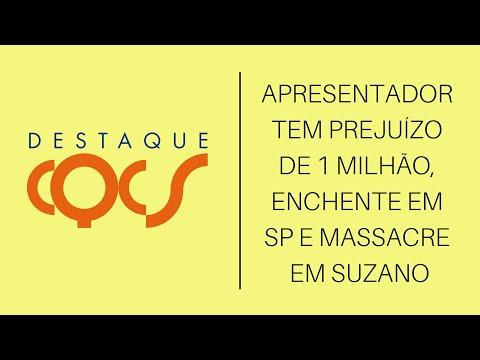 Imagem post: Apresentador tem prejuízo de R$ 1 milhão, enchente em SP e massacre em Suzano