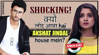 Guddan Tumse Naa Ho Pae ga update | Alshat to return to return to Jindal's house | TellyChakkar - TELLYCHAKKAR