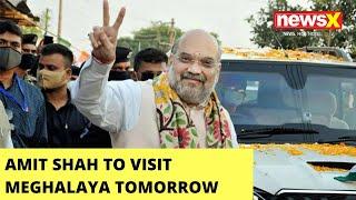 Amit Shah To Visit Meghalaya Tomo | HM Min To Begin 2-day Visit  | NewsX - NEWSXLIVE
