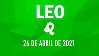 ? Horoscopo De Hoy Leo - 26 de abril de 2021