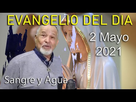Evangelio Del Dia de Hoy - Domingo 2 Mayo 2021- Sangre y Agua