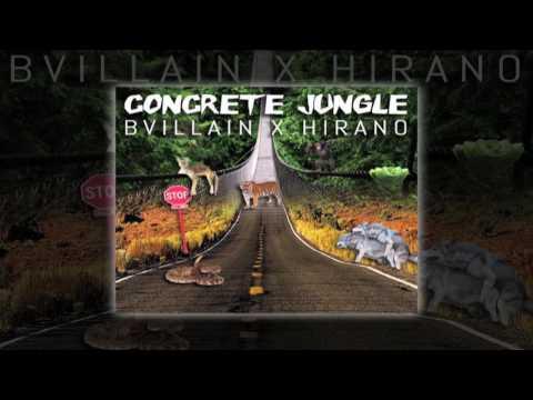 BVillain X Hirano- Concrete Jungle