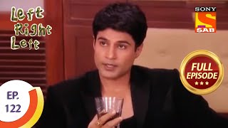 Ep 122 - Will Rajveer Find Out Ritu's Real Identity? - Left Right Left - Full Episode - SABTV