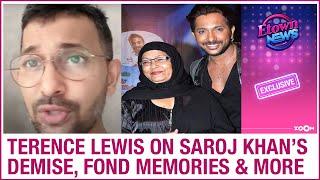 Terence Lewis on Saroj Khan's death, praises her qualities, special memories & more - ZOOMDEKHO