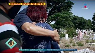 Así son los funerales de víctimas por COVID-19 en Chihuahua | De Primera Mano