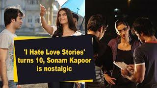 'I Hate Love Stories' turns 10, Sonam Kapoor is nostalgic - BOLLYWOODCOUNTRY