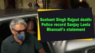 Sushant Singh Rajput death: Police record Sanjay Leela Bhansali's statement - BOLLYWOODCOUNTRY
