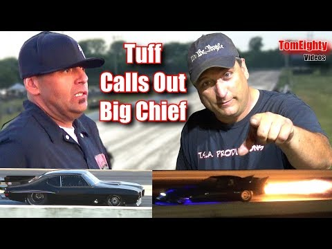 Street Outlaws Big Chief  Called Out by Tuff Enuff