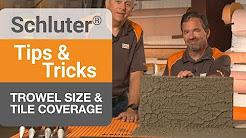 Tips on Trowel Size & Tile Coverage