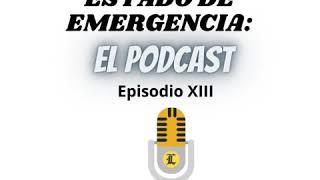 Estado de emergencia en RD: El Podcast (Episodio XIII)