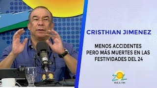Cristhian Jimenez comenta menos accidentes pero mas muertes festividades del 24