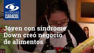 Joven con síndrome Down que aprendió a cocinar viendo televisión creó negocio de alimentos